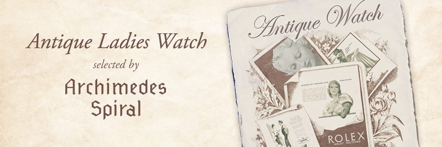Antique Ladies Watch selected by Archimeds Spiral