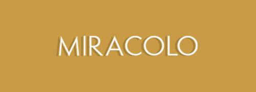 MIRACOLO ミラコロ