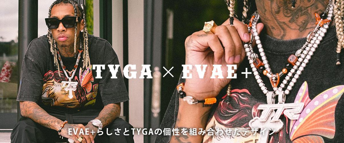 TYGA × EVAE +(TYGAコラボレーション)