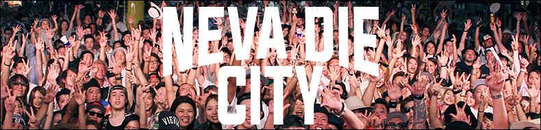 NEVA DIE CITY