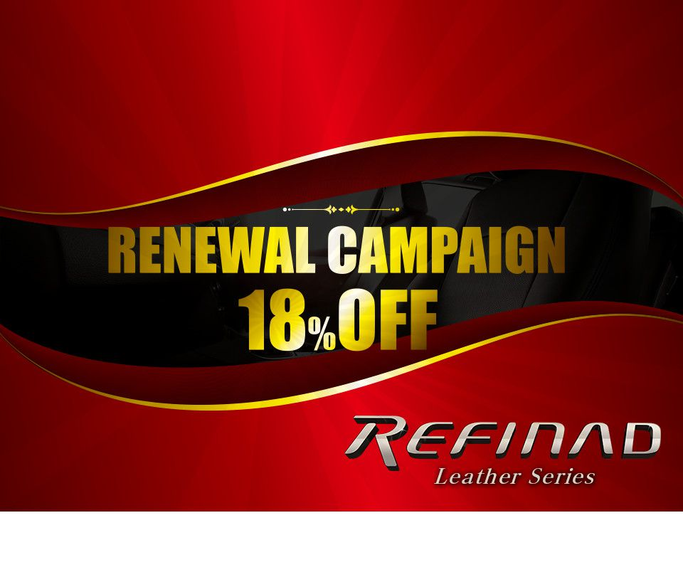 Renewal Campaign 18%OFF Refinad Leather Series