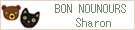 BON NOUNOURS & Sharon【ノワール&シャロン】