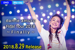 安室奈美恵/namie amuro Final Tour 2018 〜Finally〜