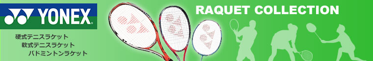 YONEX RAQUET COLLECTION