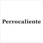 Perrocaliente / ペロカリエンテ