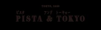 PISTA&TOKYO