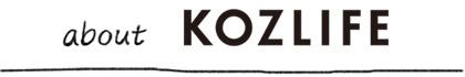 about KOZLIFE