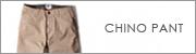 CHINO PANT