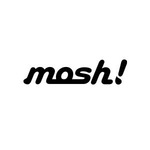 mosh!(モッシュ)