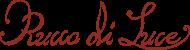 Rucca di Luce(ルッカ ディ ルーチェ)