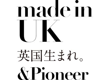 made in UK 英国生まれ。&Pioneer