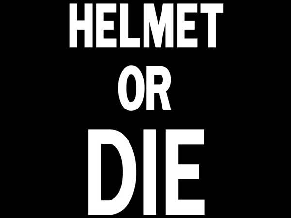 HELMET OR DIE T-shirt BLACK
